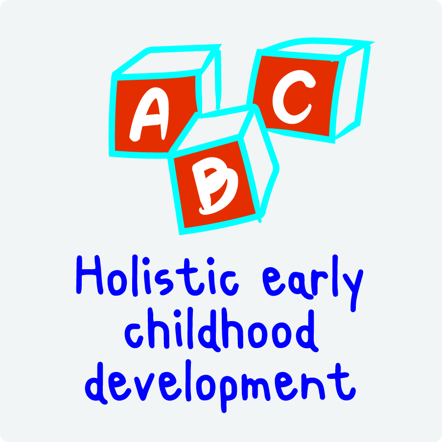 Holistic early childhood development